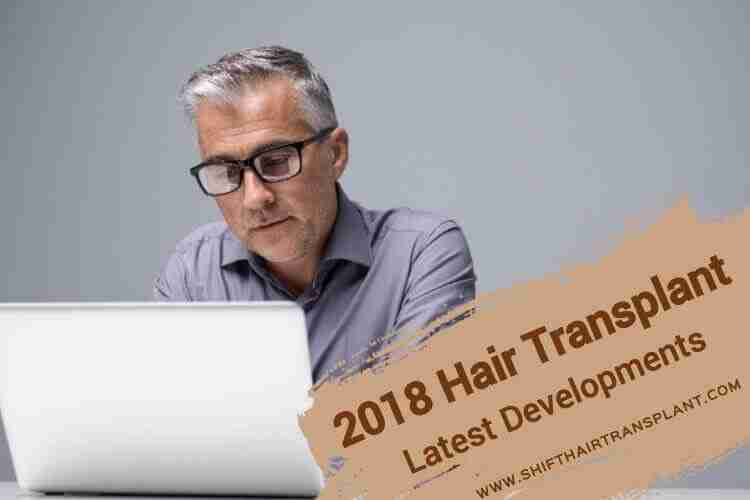 2018 Hair Transplant Latest Developments 2