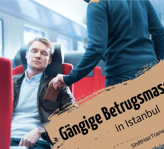 Gängige Betrugsmaschen in Istanbul 8